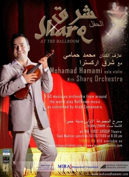 "Solo violinist Mohamad Hamami and the Sharq Orchestra present their lateset concert ""Sharq at the ballroom"". Focussing on how Arabic music transformed western ballroom tunes like the Waltz, Tango, and Salsa into a new music form. Don't miss this festive concert with a Middle Eastern flavor.